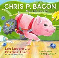 Chris P. Bacon: My Life So Far... (Hardback)