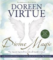 Divine Magic: The Seven Sacred Secrets of Manifestation (Paperback)