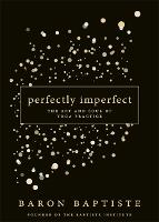 Perfectly Imperfect: The Art and Soul of Yoga Practice (Hardback)