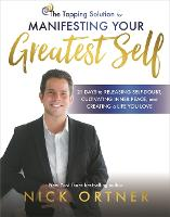 The Tapping Solution for Manifesting Your Greatest Self: 21 Days to Releasing Self-Doubt, Cultivating Inner Peace, and Creating a Life You Love (Hardback)