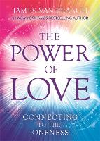 The Power of Love: Connecting to the Oneness (Hardback)