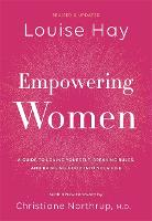 Empowering Women: A Guide to Loving Yourself, Breaking Rules, and Bringing Good into Your Life (Hardback)