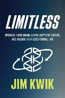 Limitless: Upgrade Your Brain, Learn Anything Faster, and Unlock Your Exceptional Life (Hardback)