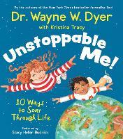 Unstoppable Me!: 10 Ways to Soar Through Life (Hardback)