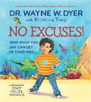 No Excuses!: How What You Say Can Get in Your Way (Hardback)