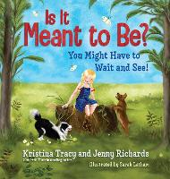 Is It Meant to Be?: You Might Have to Wait and See (Hardback)
