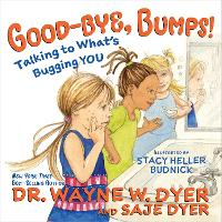 Good-bye, Bumps!: Talking to What's Bugging You (Hardback)