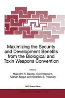 Maximizing the Security and Development Benefits from the Biological and Toxin Weapons Convention - Nato Science Partnership Subseries: 1 36 (Hardback)