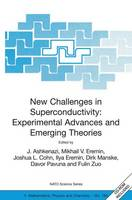 New Challenges in Superconductivity: Experimental Advances and Emerging Theories: Proceedings of the NATO Advanced Research Workshop, held in Miami, Florida, 11-14 January 2004 - NATO Science Series II: Mathematics, Physics and Chemistry 183