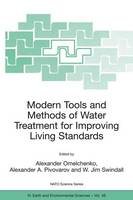 Modern Tools and Methods of Water Treatment for Improving Living Standards: Proceedings of the NATO Advanced Research Workshop on Modern Tools and Methods of Water Treatment for Improving Living Standards,  Dnepropetrovsk, Ukraine, November 19-22, 2003 - NATO Science Series IV 48 (Paperback)