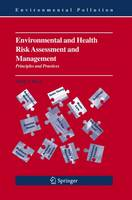 Environmental and Health Risk Assessment and Management: Principles and Practices - Environmental Pollution 9 (Hardback)