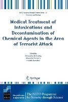 Medical Treatment of Intoxications and Decontamination of Chemical Agents in the Area of Terrorist Attack - Nato Security through Science Series A: (Paperback)