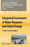 Integrated Assessment of Water Resources and Global Change: A North-South Analysis (Hardback)