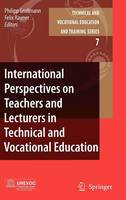 International Perspectives on Teachers and Lecturers in Technical and Vocational Education - Technical and Vocational Education and Training: Issues, Concerns and Prospects 7 (Hardback)