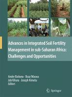 Advances in Integrated Soil Fertility Management in sub-Saharan Africa: Challenges and Opportunities (Hardback)