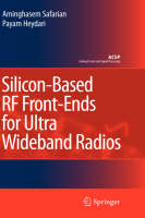 Silicon-Based RF Front-Ends for Ultra Wideband Radios - Analog Circuits and Signal Processing (Hardback)
