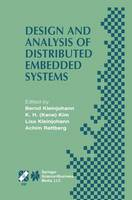 Design and Analysis of Distributed Embedded Systems: IFIP 17th World Computer Congress - TC10 Stream on Distributed and Parallel Embedded Systems (DIPES 2002) August 25-29, 2002, Montreal, Quebec, Canada - IFIP Advances in Information and Communication Technology 91 (Hardback)
