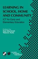Learning in School, Home and Community: ICT for Early and Elementary Education - IFIP Advances in Information and Communication Technology 113 (Hardback)