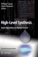 High-Level Synthesis: from Algorithm to Digital Circuit (Hardback)