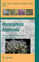 Atmospheric Ammonia: Detecting emission changes and environmental impacts. Results of an Expert Workshop under the Convention on Long-range Transboundary Air Pollution (Hardback)