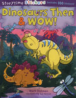 Dinosaurs Then and Wow! - Storytime Stickers (Paperback)