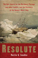 Resolute: The Epic Search for the Northwest Passage and John Franklin, and the Discovery of the Queen's Ghost Ship (Paperback)