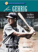 Lou Gehrig: Iron Horse of Baseball - Sterling Biographies (Paperback)