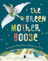 The Green Mother Goose: Saving the World One Rhyme at a Time (Hardback)