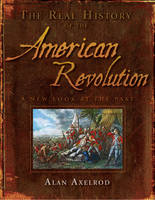 Real History of the American Revolution: A New Look at the Past (Paperback)