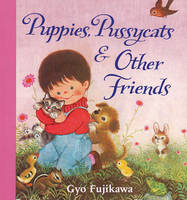 Puppies, Pussycats and Other Friends (Board book)