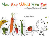 You are What You Eat: And Other Mealtime Hazards (Hardback)
