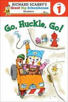 Richard Scarry's Readers (Level 1): Go, Huckle, Go! (Paperback)