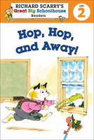 Hop, Hop, and Away! - Ricahrd Scarry's Great Big Schoolhouse Readers Level 2 (Paperback)