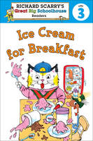 Ice Cream for Breakfast - Ricahrd Scarry's Great Big Schoolhouse Readers Level 3 (Paperback)