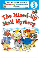 The Mixed-up Mail Mystery - Ricahrd Scarry's Great Big Schoolhouse Readers Level 3 (Paperback)