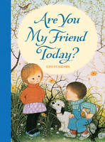 Are You My Friend Today? (Hardback)