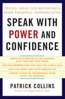 Speak with Power and Confidence: Tested Ideas for Becoming a More Powerful Communicator (Paperback)