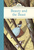 Beauty and the Beast - Silver Penny Stories (Hardback)