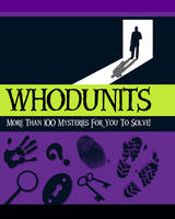Whodunits: More Than 100 Mysteries for You to Solve (Paperback)