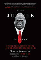 It's a Jungle in There: Inspiring Lessons, Hard-won Insights, and Other Acts of Entrepreneurial Daring (Paperback)