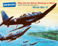 Why Did the Whole World Go to War?: And Other Questions About World War II - Good Question! (Paperback)