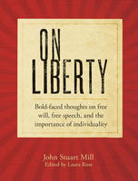 On Liberty: Bold-faced Thoughts on Free Will, Free Speech, and the Importance of Individuality (Paperback)