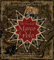 The Travels of Marco Polo - Illustrated Edition Series (Hardback)