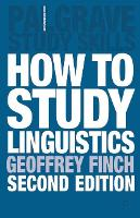 How to Study Linguistics: A Guide to Understanding Language - Macmillan Study Skills (Paperback)