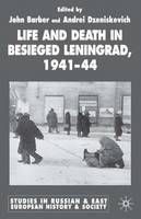 Life and Death in Besieged Leningrad, 1941-1944 - Studies in Russian and East European History and Society (Hardback)