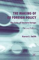 The Making of EU Foreign Policy: The Case of Eastern Europe (Paperback)