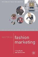 Mastering Fashion Marketing - Macmillan Master Series (Paperback)