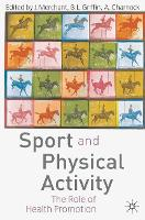 Sport and Physical Activity: The Role of Health Promotion (Paperback)
