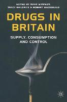 Drugs in Britain: Supply, Consumption and Control (Paperback)
