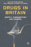 Drugs in Britain: Supply, Consumption and Control (Hardback)